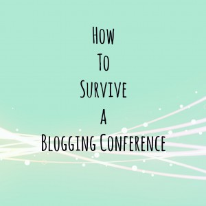 How to Survive a Blogging Conference