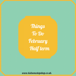Things to DoFebruary Half term