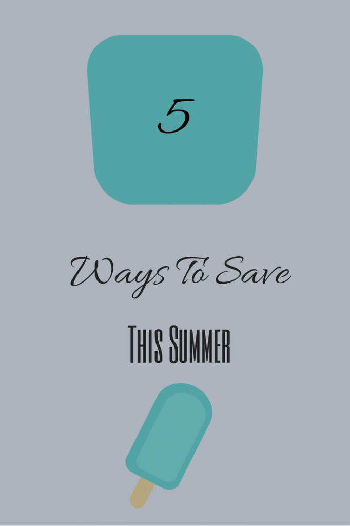 5 Ways To Save This Summer