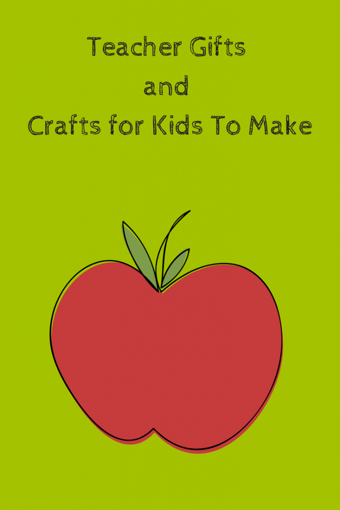 Teacher Gifts and Crafts for Kids To Make