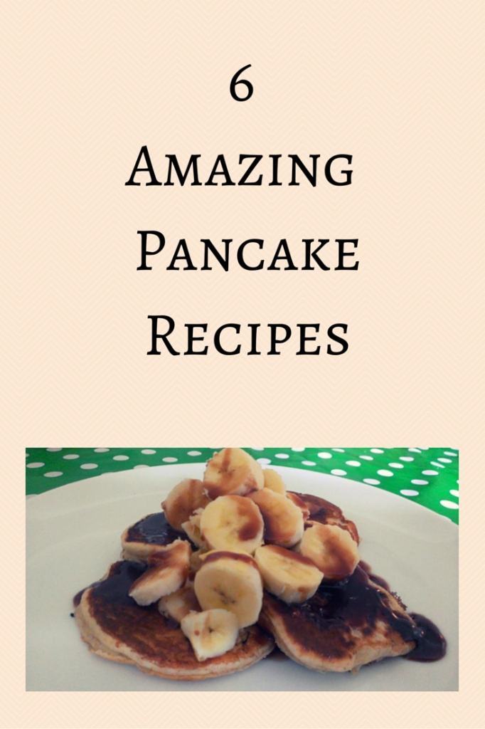 6 Amazing Pancake Recipes